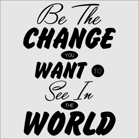 Vegan Quotes Gorgeous Be The Change You Want To See In The World T Shirt